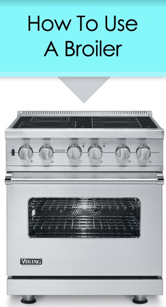 How to Use a Broiler