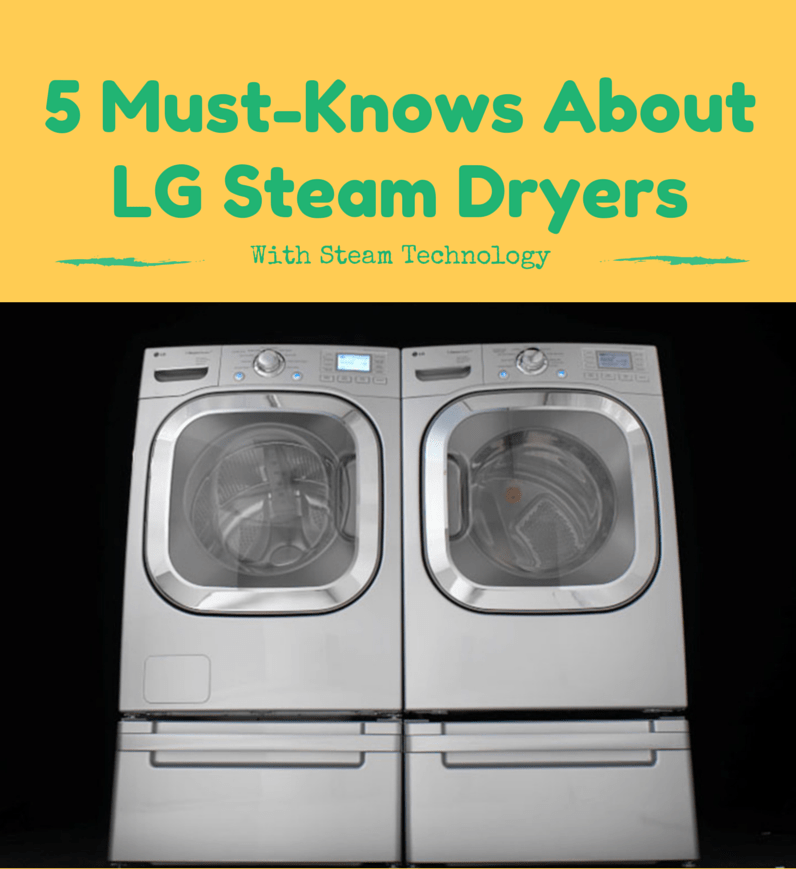 Five Must Knows About Lg Steam Dryers