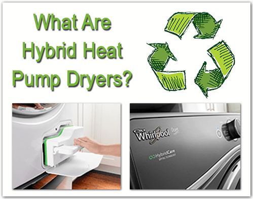 What Are Hybrid Heat Pump Dryers?