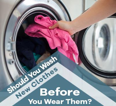 d7baccb1cdd Should I wash new clothes before I wear them