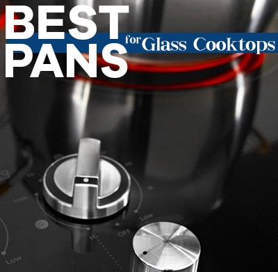 The Best Pans for Glass Cooktops